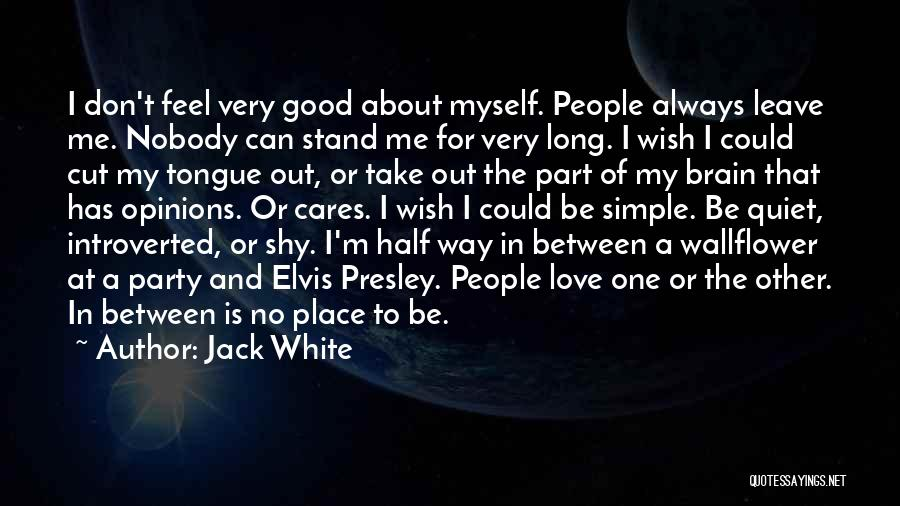 Other Half Of Me Quotes By Jack White