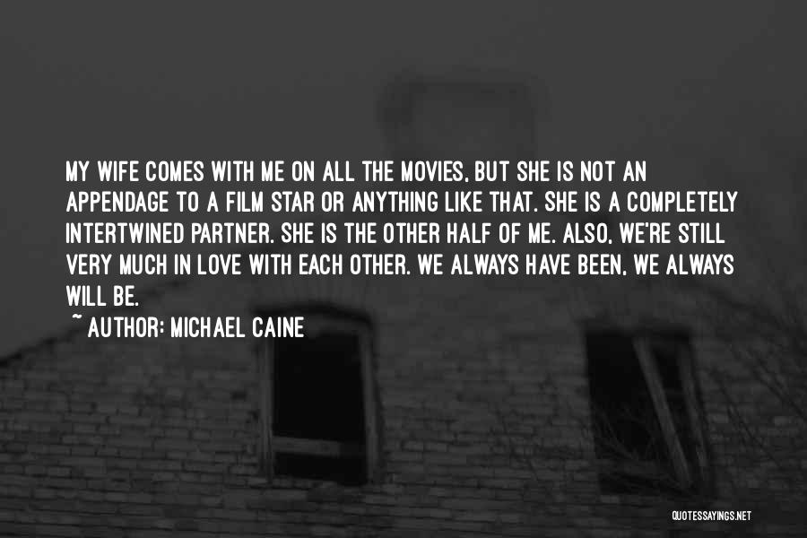 Other Half Of Me Quotes By Michael Caine