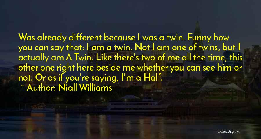 Other Half Of Me Quotes By Niall Williams