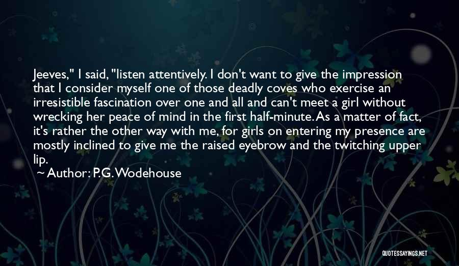 Other Half Of Me Quotes By P.G. Wodehouse