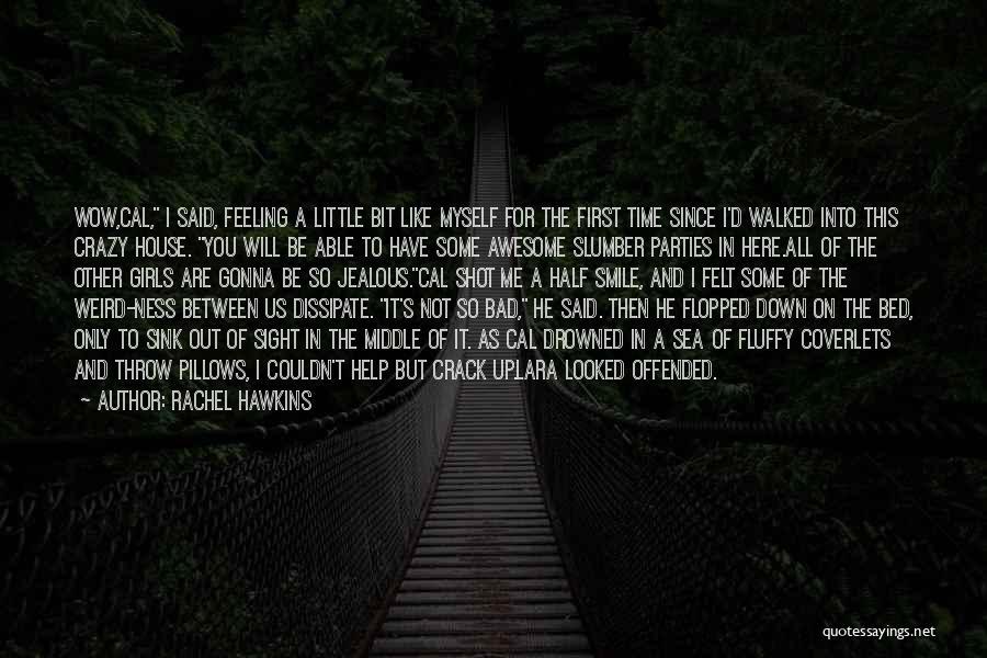 Other Half Of Me Quotes By Rachel Hawkins