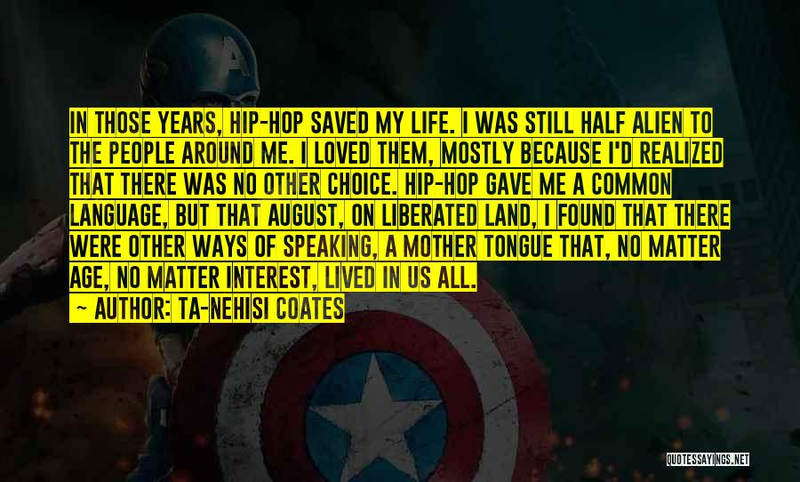 Other Half Of Me Quotes By Ta-Nehisi Coates