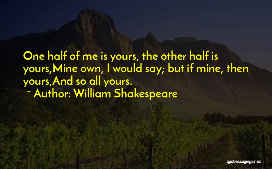 Other Half Of Me Quotes By William Shakespeare