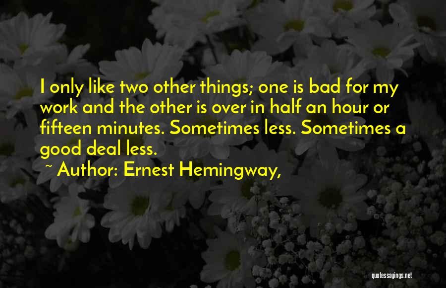 Other Half Quotes By Ernest Hemingway,