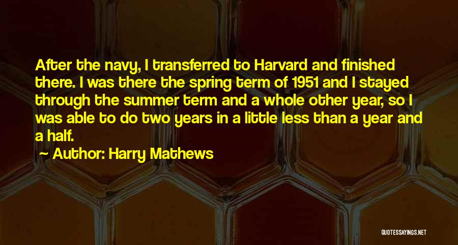 Other Half Quotes By Harry Mathews