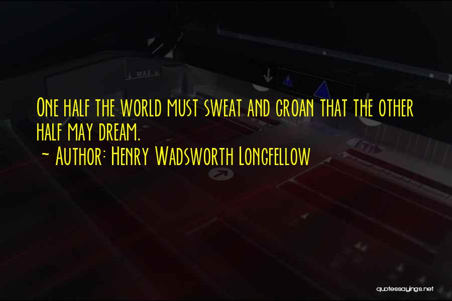 Other Half Quotes By Henry Wadsworth Longfellow