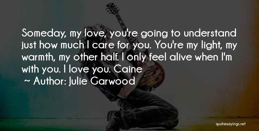 Other Half Quotes By Julie Garwood