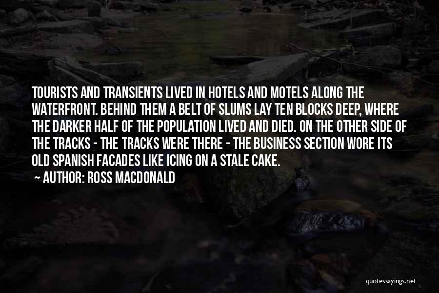 Other Half Quotes By Ross Macdonald