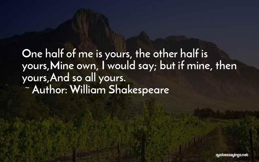 Other Half Quotes By William Shakespeare