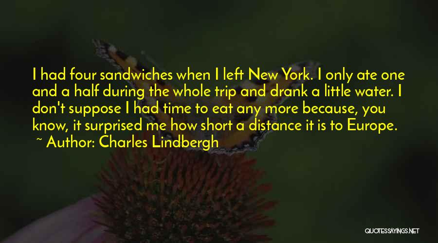 Other Half Short Quotes By Charles Lindbergh