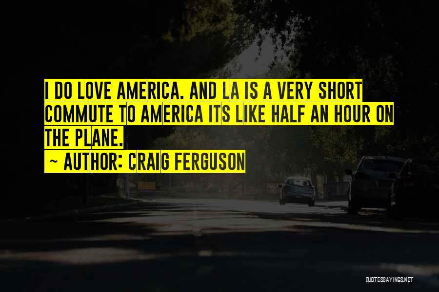 Other Half Short Quotes By Craig Ferguson