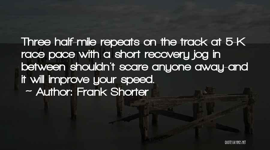 Other Half Short Quotes By Frank Shorter