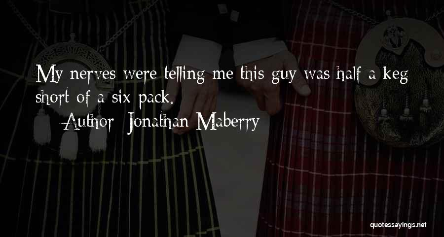 Other Half Short Quotes By Jonathan Maberry