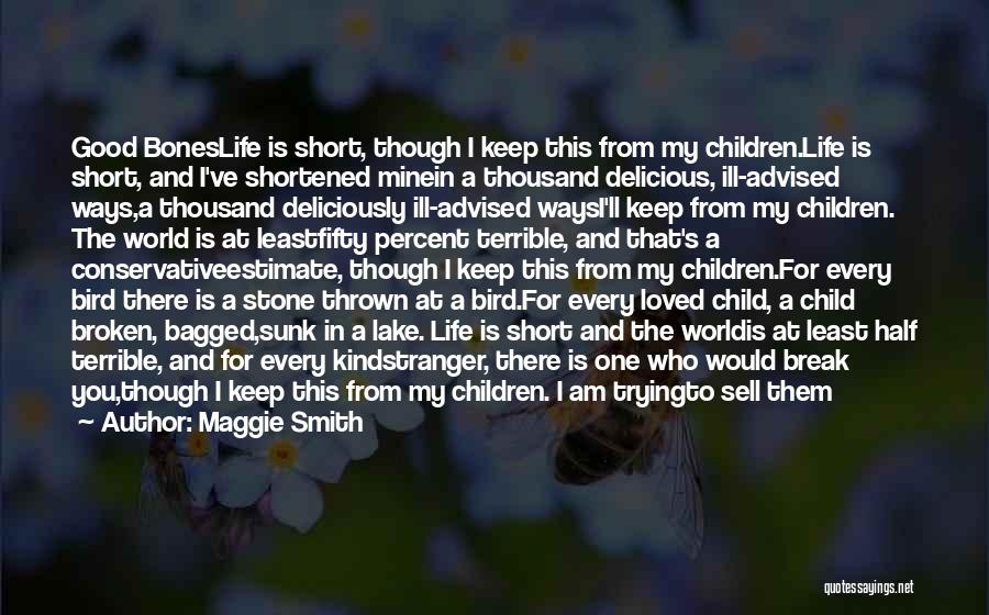 Other Half Short Quotes By Maggie Smith