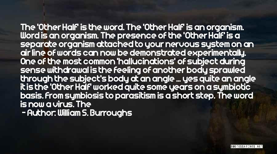Other Half Short Quotes By William S. Burroughs