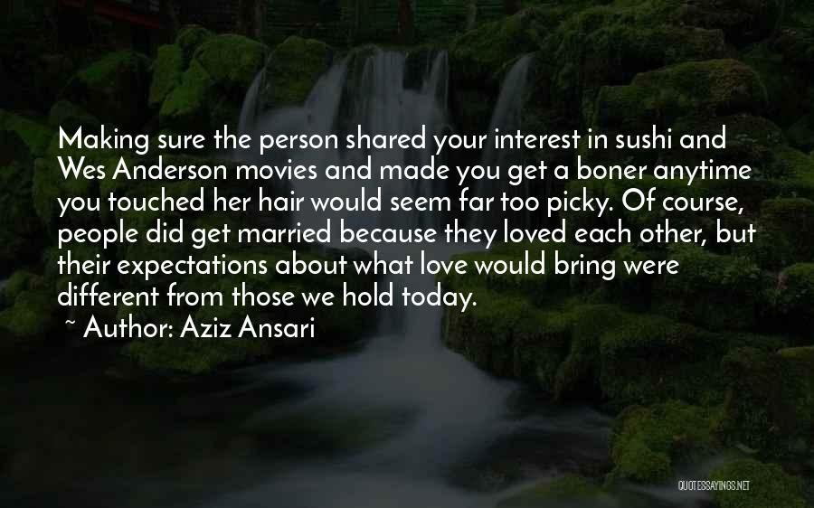 Other People's Expectations Quotes By Aziz Ansari