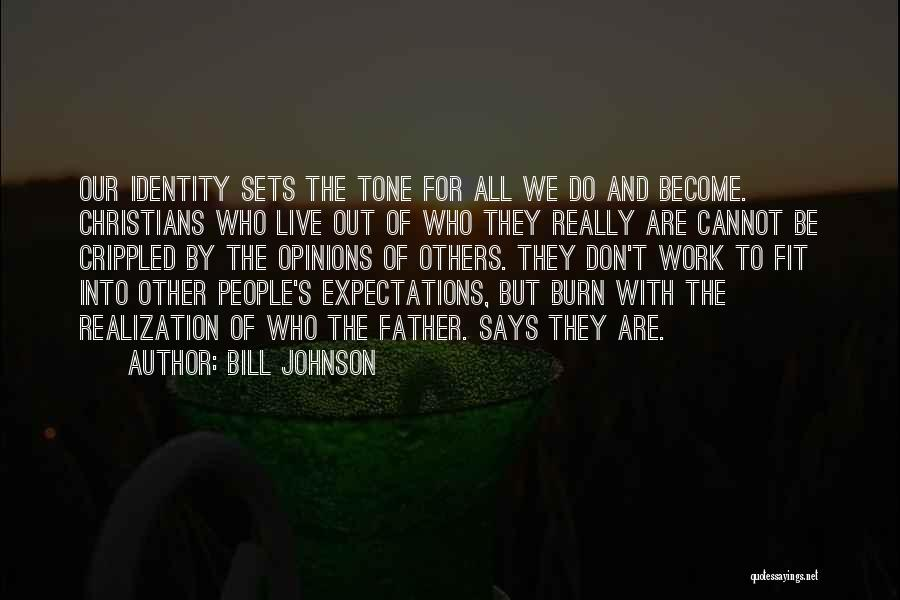 Other People's Expectations Quotes By Bill Johnson