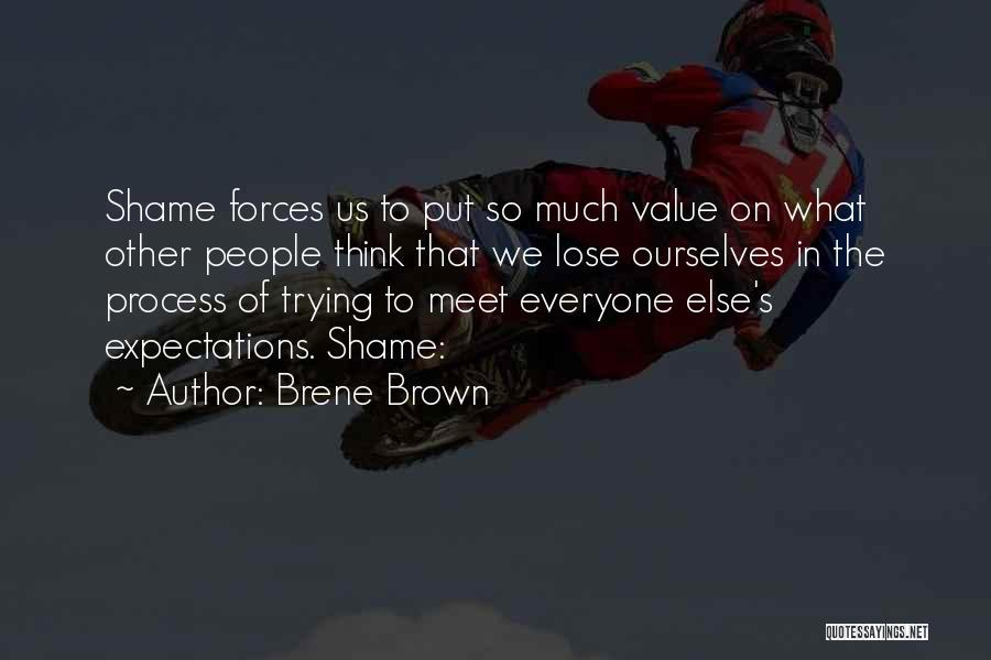 Other People's Expectations Quotes By Brene Brown
