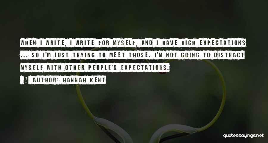 Other People's Expectations Quotes By Hannah Kent