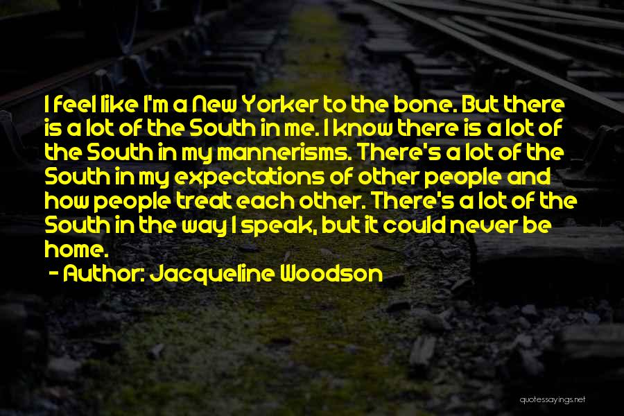 Other People's Expectations Quotes By Jacqueline Woodson