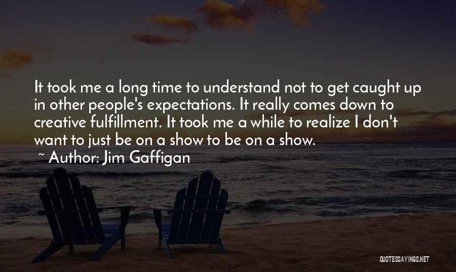 Other People's Expectations Quotes By Jim Gaffigan