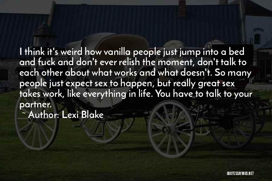 Other People's Expectations Quotes By Lexi Blake