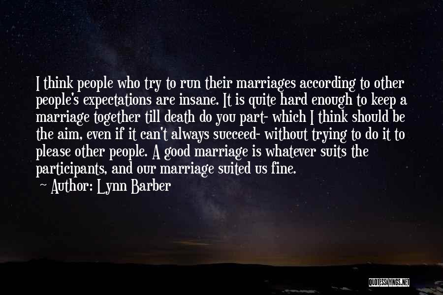 Other People's Expectations Quotes By Lynn Barber