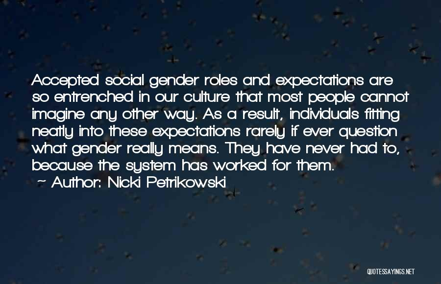 Other People's Expectations Quotes By Nicki Petrikowski