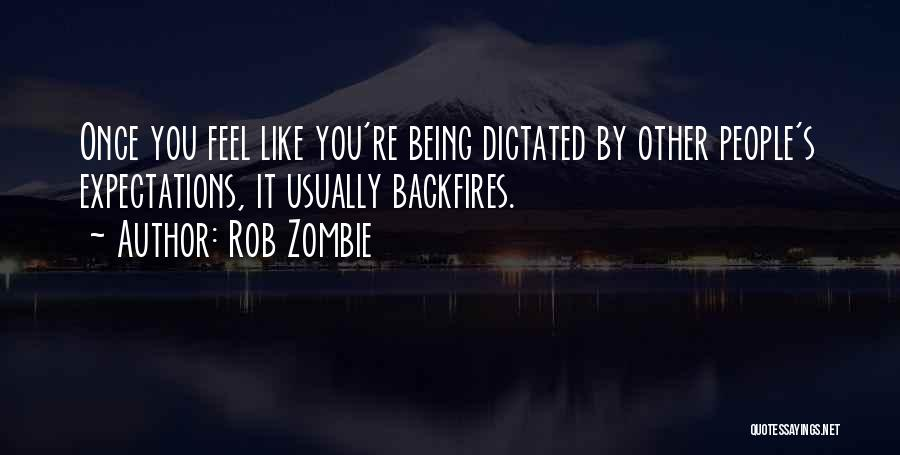 Other People's Expectations Quotes By Rob Zombie