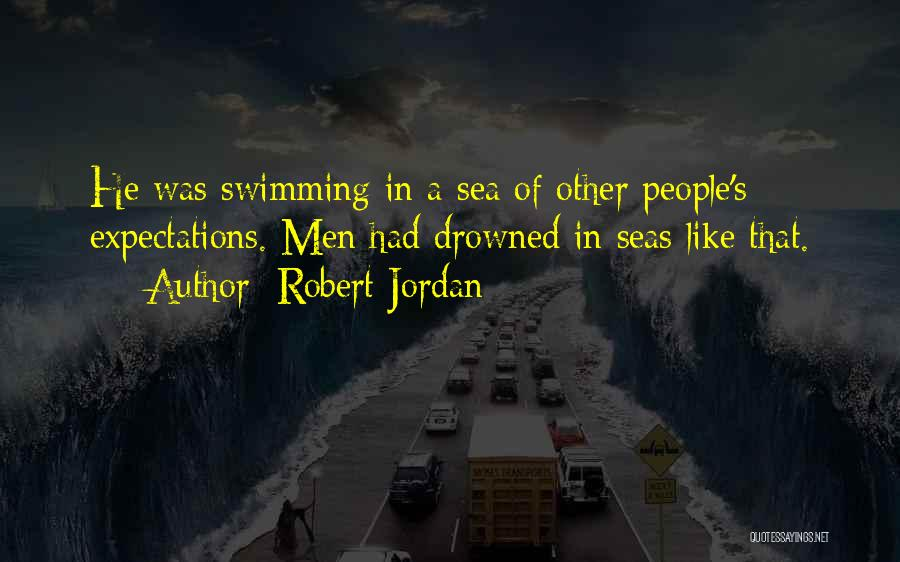 Other People's Expectations Quotes By Robert Jordan