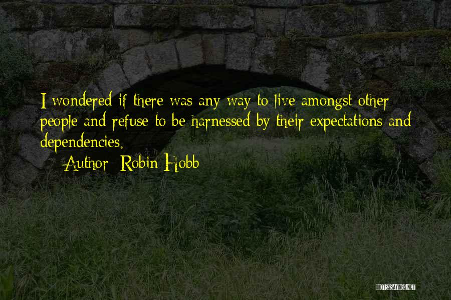 Other People's Expectations Quotes By Robin Hobb