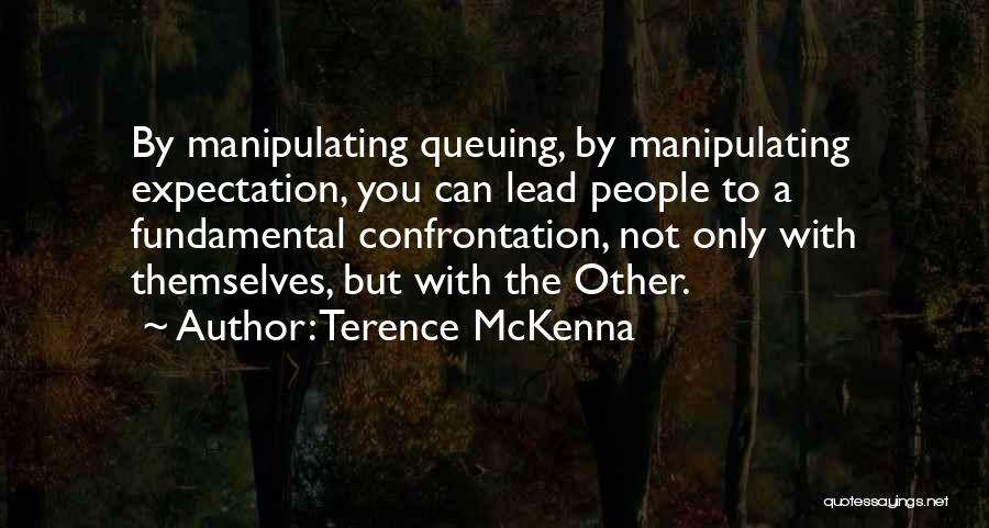 Other People's Expectations Quotes By Terence McKenna