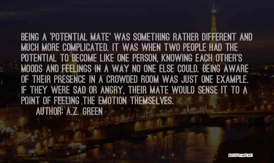 Other People's Feelings Quotes By A.Z. Green