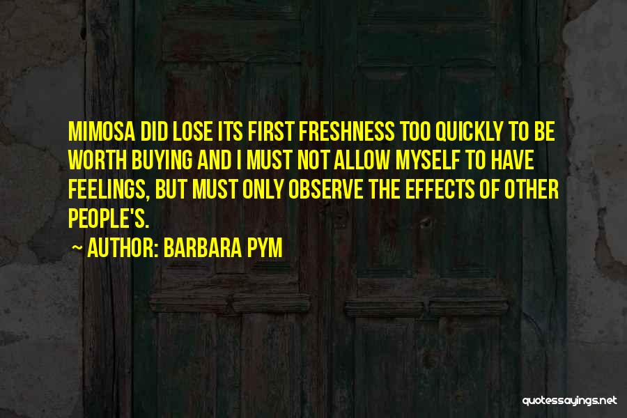 Other People's Feelings Quotes By Barbara Pym