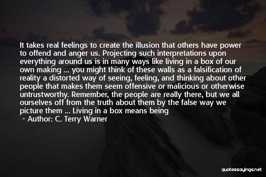 Other People's Feelings Quotes By C. Terry Warner