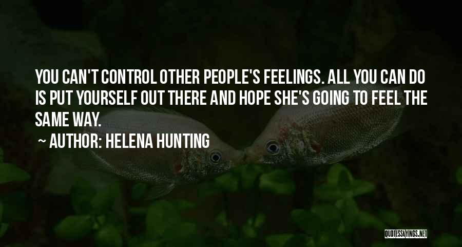 Other People's Feelings Quotes By Helena Hunting