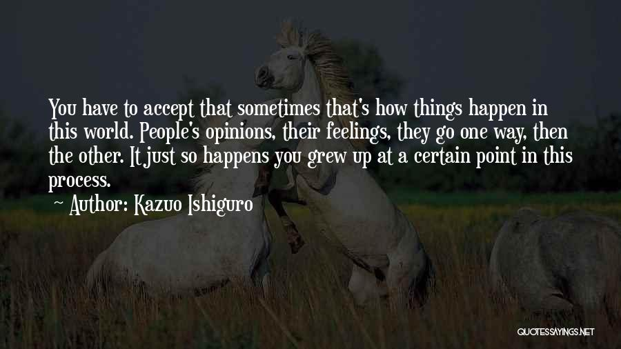 Other People's Feelings Quotes By Kazuo Ishiguro