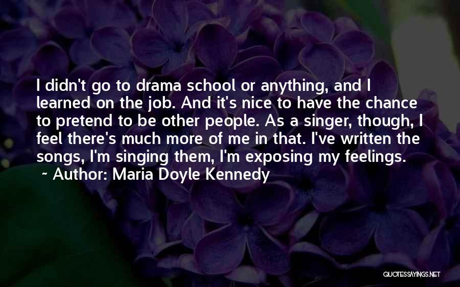 Other People's Feelings Quotes By Maria Doyle Kennedy