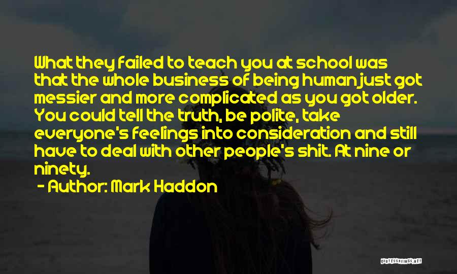 Other People's Feelings Quotes By Mark Haddon
