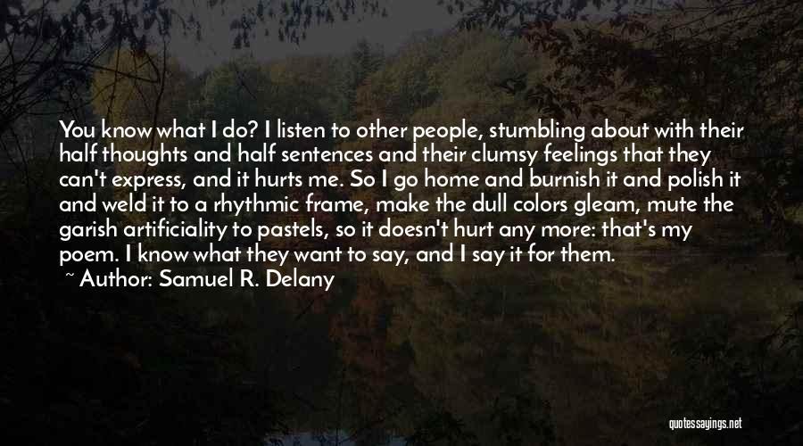 Other People's Feelings Quotes By Samuel R. Delany