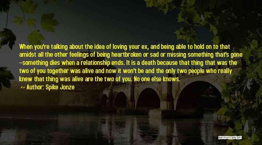 Other People's Feelings Quotes By Spike Jonze