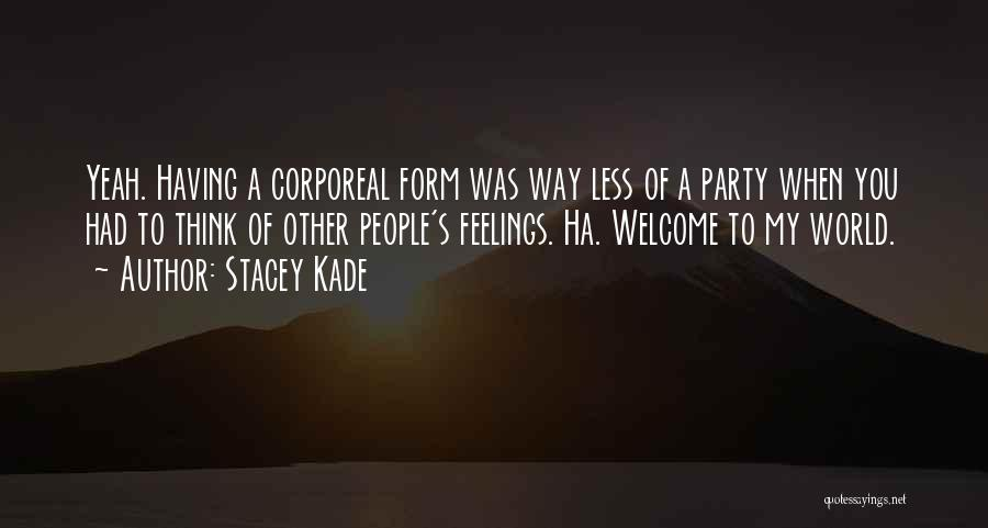 Other People's Feelings Quotes By Stacey Kade