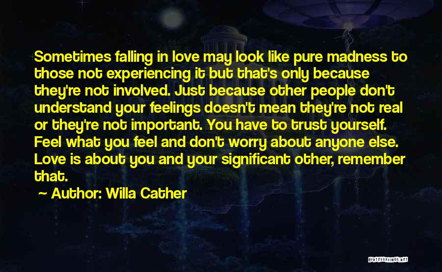 Other People's Feelings Quotes By Willa Cather