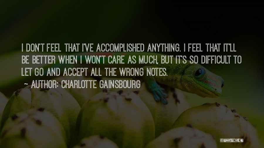 Others Not Accepting You Quotes By Charlotte Gainsbourg