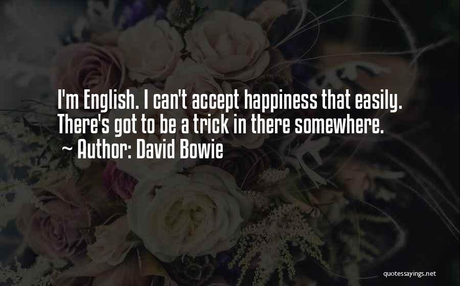 Others Not Accepting You Quotes By David Bowie