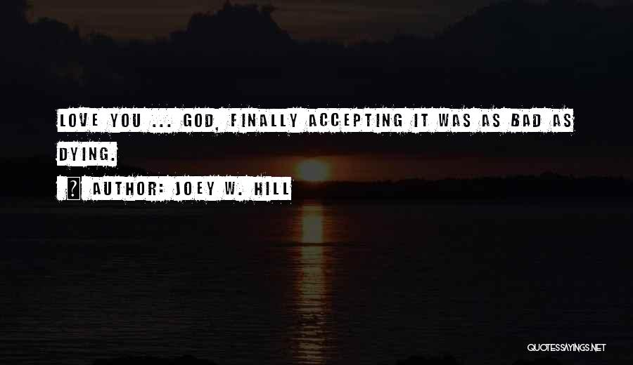 Others Not Accepting You Quotes By Joey W. Hill