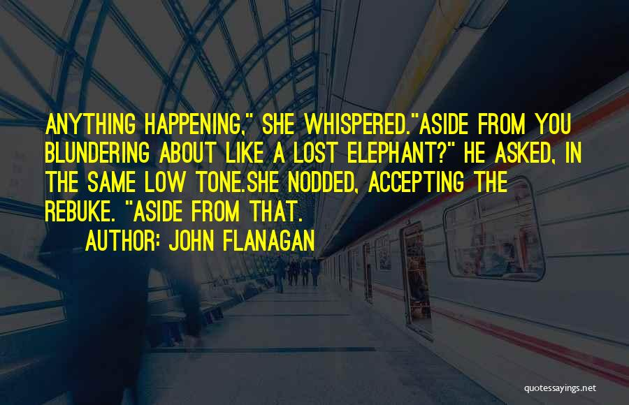 Others Not Accepting You Quotes By John Flanagan