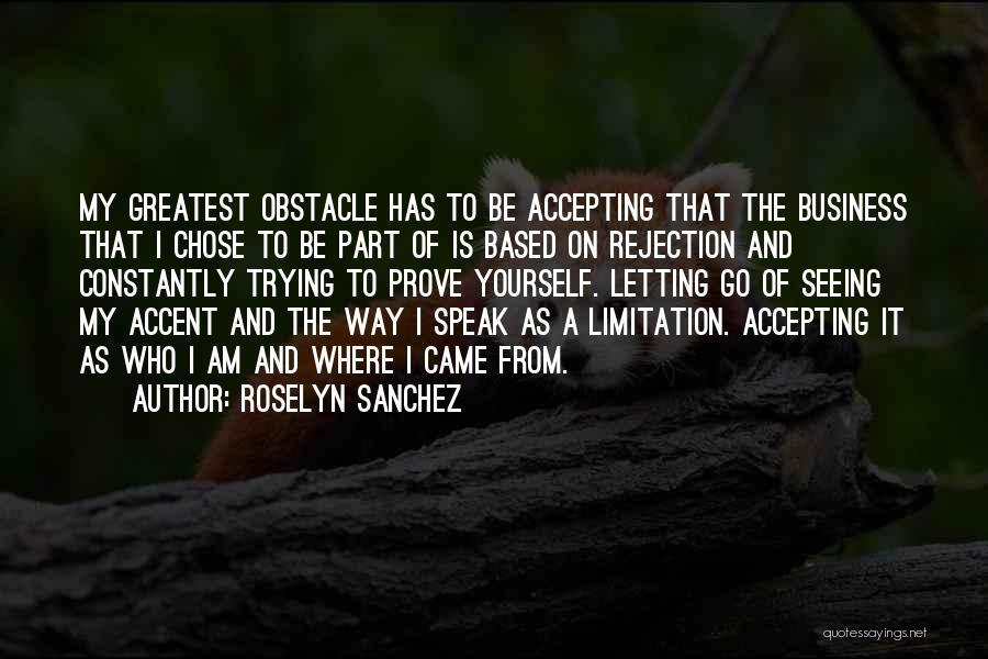 Others Not Accepting You Quotes By Roselyn Sanchez