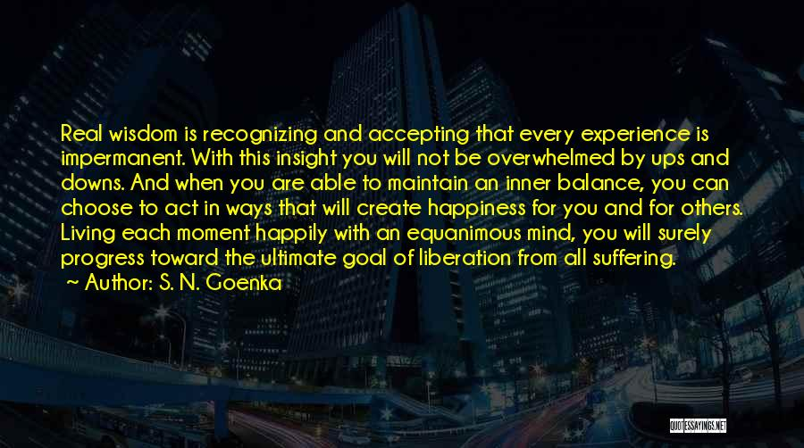 Others Not Accepting You Quotes By S. N. Goenka