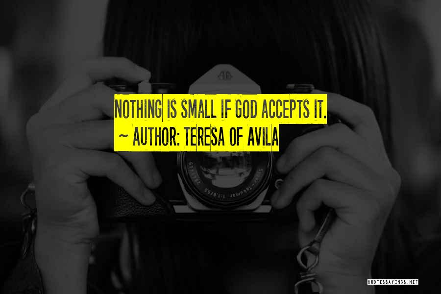 Others Not Accepting You Quotes By Teresa Of Avila